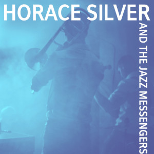 Album Horace Silver and The Jazz Messengers from Horace Silver