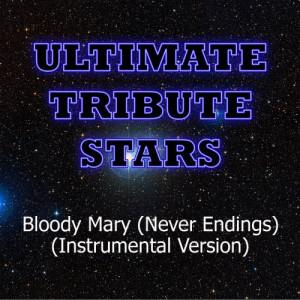 收聽Ultimate Tribute Stars的Silversun Pickups - Bloody Mary (Never Endings) [Instrumental Version] (Instrumental Version)歌詞歌曲