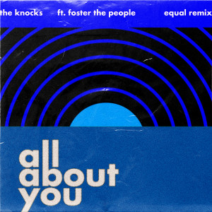 Foster The People的專輯All About You (feat. Foster The People) [Equal Remix]