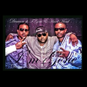 Album I'm Gone (feat. T. Gotti & Hard Head) - Single (Explicit) from Deacon of the Chuuch
