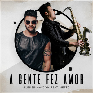A Gente Fez Amor (Blener Remix)