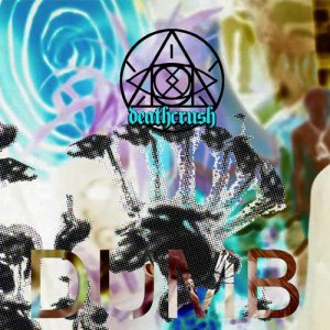 Album Dumb from Deathcrush