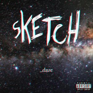 Album _daze (Explicit) from Sketch
