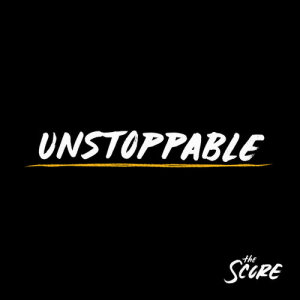 Listen to Unstoppable song with lyrics from The Score