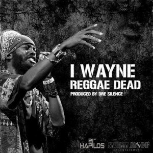 Album Reggae Dead - Single from I-Wayne