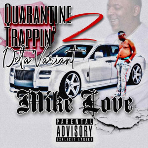 Album Quarantine Trappin' 2 (Delta Variant) (Explicit) from Mike Love
