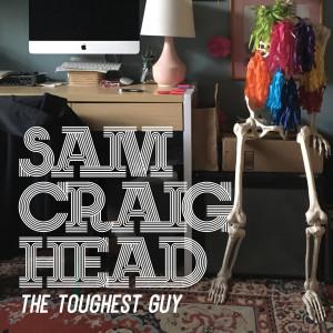 Album The Toughest Guy from Sam Craighead