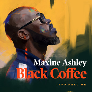 Album You Need Me from Black Coffee