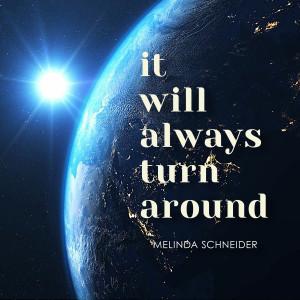 Album It Will Always Turn Around from Melinda Schneider