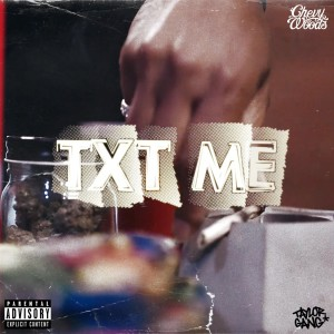 Album TXT ME (Explicit) from Chevy Woods
