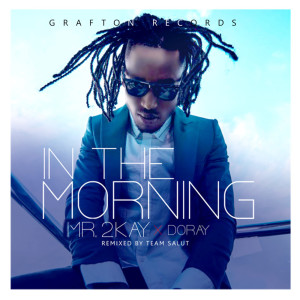 Album In The Morning from Mr. 2Kay