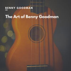 Album The Art of Benny Goodman from Benny Goodman