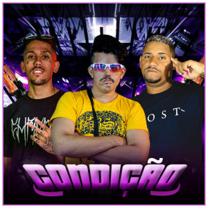 Album Condição (feat. MC Braz) (Brega Funk) (Explicit) from racine neto