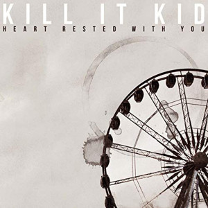 Album Heart Rested With You from Kill It Kid