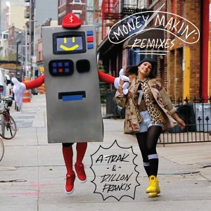 Listen to Money Makin' song with lyrics from A-Trak