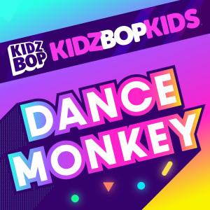 Listen to Dance Monkey song with lyrics from Kidz Bop Kids