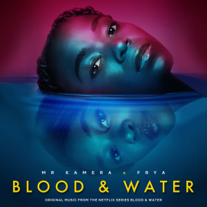 Album Blood & Water (Theme Song from the Netflix Series) from Mr Kamera