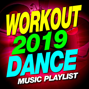 Album Workout 2019 Dance Music Playlist from Work This! Workout