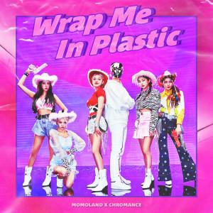 Wrap Me In Plastic dari MOMOLAND