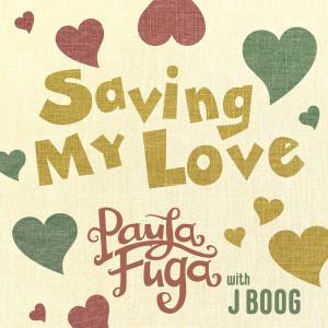 Saving My Love dari J Boog