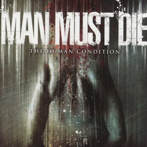 Album The Human Condition from Man Must Die