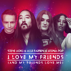Listen to I Love My Friends (And My Friends Love Me) song with lyrics from Steve Aoki