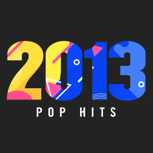 Various Artists的專輯2013 Pop Hits