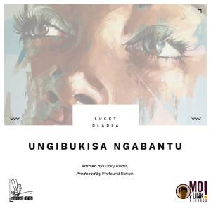 Album Ungibukisa Ngabantu from Profound Nation