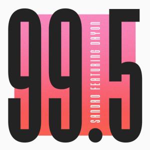 收聽Sandro的Ninety Nine Point Five歌詞歌曲