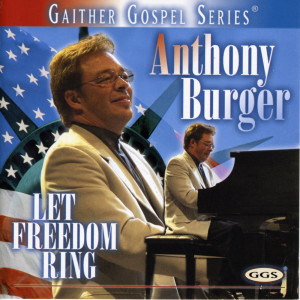 Let Freedom Ring 2002 Anthony Burger