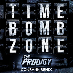 Album Timebomb Zone (Conrank Remix) from The Prodigy