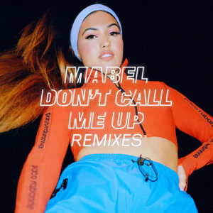 Listen to Don't Call Me Up song with lyrics from Mabel
