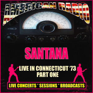 Santana的專輯Live in Connecticut '73 - Part One
