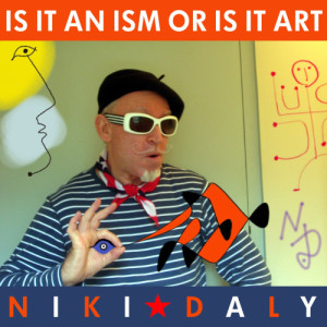 Listen to Is it an Ism or is it Art song with lyrics from Niki Daly