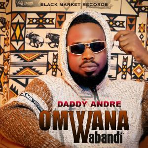 Album Omwana Wabandi from Daddy Andre