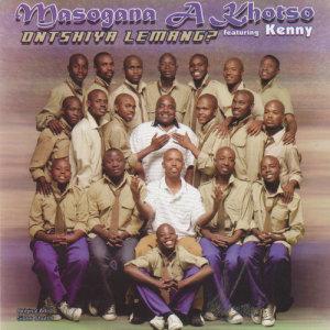 Album Ontshiya Lemang? from Masogana A Khotso