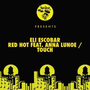 Listen to Red Hot feat. Anna Lunoe (Original Mix) song with lyrics from Eli Escobar
