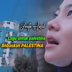Lagu Untuk Palestina dari Jovita Aurel