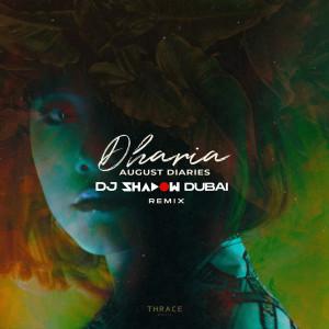 August Diaries (DJ Shadow Dubai Remix) dari DHARIA