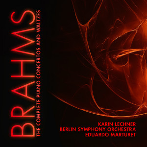Album Brahms: The Complete Piano Concertos and Waltzes from Berlin Symphony Orchestra