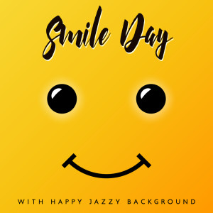 Album Smile Day with Happy Jazzy Background - Swing, Dance and Smile from Background Music Masters