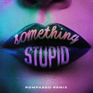 Album Something Stupid (Rompasso Remix) from Jonas Blue
