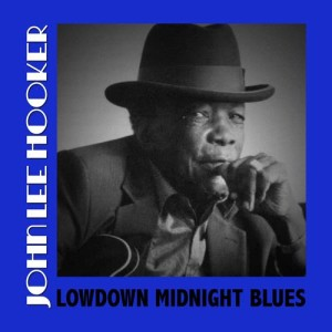 John Lee Hooker的專輯Lowdown Midnight Blues