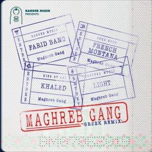 Maghreb Gang (feat. French Montana, Khaled & Light) (Greek Remix) (Explicit)