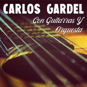 Carlos Gardel的專輯Carlos Gardel Con Guitarras y Orquesta