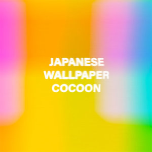 Listen to Cocoon song with lyrics from Japanese Wallpaper