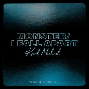 Album Monster / I Fall Apart from Karl Michael