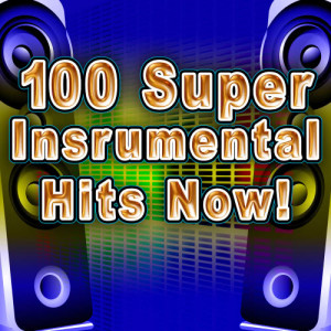 Album 100 Super Instrumental Hits Now! from Future Hit Makers