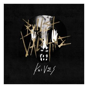 Knives (Explicit) dari Bullet For My Valentine