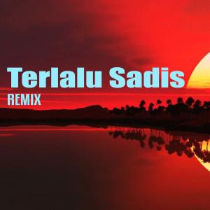 Terlalu Sadis (Remix Version) dari Dj Icha